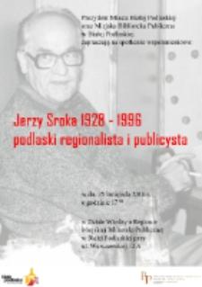 """Plakat : Spotkanie wspomnieniowe """"Jerzy Sroka 1928-1996 - podlaski regionalista i publicysta"""" (25.11.2016 r.)"""