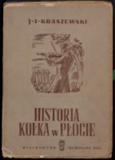 Historia kołka w płocie : powieść wedłud wiarygodnych źródeł zebrana i spisana