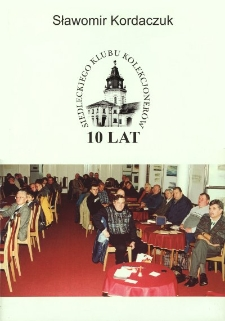 10 lat Siedleckiego Klubu Kolekcjonerów 1995-2004
