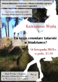 """Plakat : [Inc.:] Miejska Biblioteka Publiczna w Białej Podlaskiej zaprasza na spotkanie regionalne z Łukaszem Wędą """"Co kryje cmentarz tatarski w Studziance ?"""