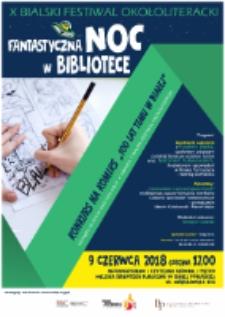 """Plakat: [Inc.:] X Bialski Festiwal Okołoliteracki """"Fantastyczna noc w bibliotece"""""""