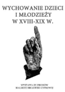 Afisz : [Inc.:] Wychowanie dzieci i młodzieży w XVIII-XIX w. : wystawa ze zbiorów Bialskiej Biblioteki Cyfrowe (kwiecień - czerwiec 2018 r.)j