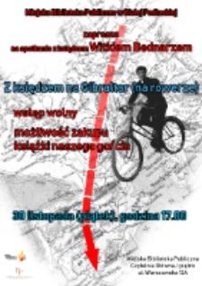 """Plakat : [Inc.:] Miejska Biblioteka Publiczna w Białej Podlaskiej zaprasza na spotkanie z ks.Witkiem Bednarzem """" Z księdzem na Gibraltar (na rowerze)"""
