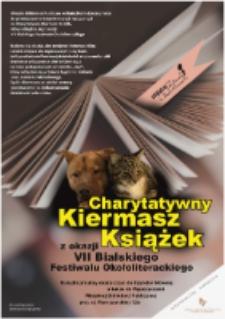 Plakat : [Inc.:] Charytatywny Kiermasz Książek z okazji VII Festiwalu Okołoliterackiego...