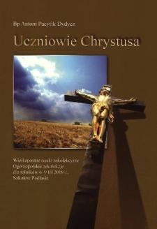 Uczniowie Chrystusa : wielkopostne nauki rekolekcyjne : ogólnopolskie rekolekcje dla rolników : 6-9 III 2008 r. Sokołów Podlaski