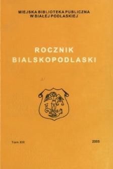 Rocznik Bialskopodlaski. T. 13 (2005)