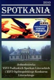 Spotkania : jednodniówka XXVI Podlaskich Spotkań Literackich i XXVI Ogólnopolskiego Konkursu Literackiego im. J. I. Kraszewskiego