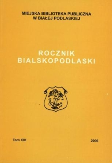 Rocznik Bialskopodlaski. T. 14 (2006)