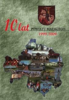 10 lat powiatu bialskiego : 1999-2009
