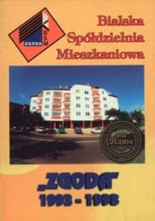 """Bialska Spółdzielnia Mieszkaniowa """"Zgoda"""" 1993-1998 : czterdzieści lat Bialskiej Spółdzielni Mieszkaniowej """"Zgoda"""" 1958-1998"""