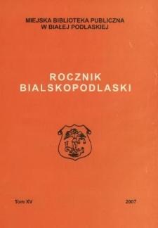 Rocznik Bialskopodlaski. T. 15 (2007)