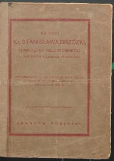 Ku czci ks. Stanisława Brzóski, Franciszka Wilczyńskiego i powstańców poległych na Podlasiu : jednodniówka na uroczystość odsłonięcia pomnika w Sokołowie Podlaskim dnia 23 maja 1925 r.