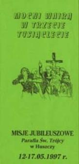 Misje jubileuszowe : parafia św. Trójcy w Huszczy 12-17.05.1997 r.