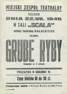 """Miejski Zespół Teatralny odegra dnia 22 VII w sali """"Scala"""" sztukę teatralną Bałuckiego pod tytułem """"Grube ryby"""""""