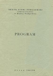 Teatr Ziemi Podlaskiej Powiatowego Domu Kultury w Białej Podlaskiej : program : sezon 1957-58