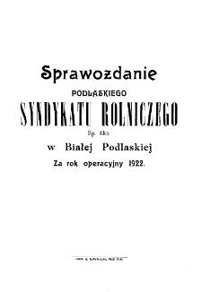 Sprawozdanie Podlaskiego Syndykatu Rolniczego Sp. Akc. w Białej Podlaskiej za rok operacyjny 1922