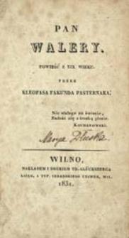 Pan Walery : powieść z XIX wieku przez Kleofasa Fakunda Pasternaka
