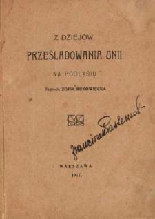 Z dziejów prześladowania Unii na Podlasiu