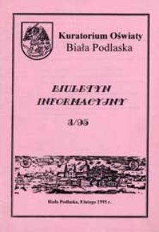 Biuletyn Informacyjny : Kuratorium Oświaty Biała Podlaska R. 4 (1995) nr 3