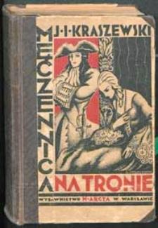 Męczennica na tronie : opowiadanie historyczne. Cz.1-3