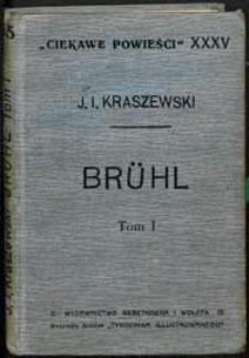 Brühl : opowiadanie historyczne. T. 1 z 6-ciu ilustracyami