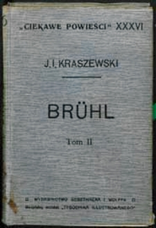 Brühl : opowiadanie historyczne. T. 2 z 6-ciu ilustracjami