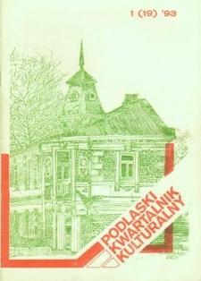 Podlaski Kwartalnik Kulturalny R. 6 (1993) nr 1