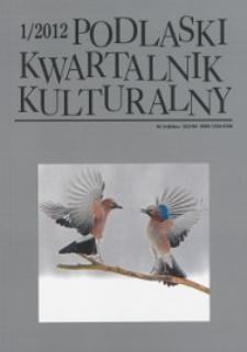Podlaski Kwartalnik Kulturalny R. 25 (2012) nr 1