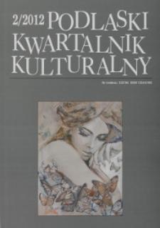 Podlaski Kwartalnik Kulturalny R. 25 (2012) nr 2