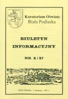 Biuletyn Informacyjny : Kuratorium Oświaty Biała Podlaska R. 6 (1997) nr 6