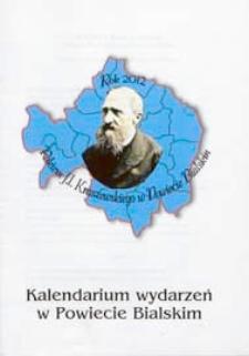 Rok 2012 rokiem Józefa Ignacego Kraszewskiego w powiecie bialskim : kalendarium wydarzeń