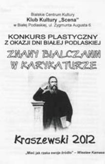 """Konkurs plastyczny z okazji Dni Białej Podlaskiej """"Znany bialczanin w karykaturze - Kraszewski 2012"""" : [regulamin]"""