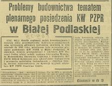 Problemy budownictwa tematem plenarnego posiedzenia KW PZPR w Białej Podlaskiej