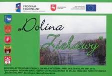 """Dolina Zielawy : regionalny program operacyjny województwa lubelskiego na lata 2007-2013 : tytuł projektu Budowa dróg gminnych wchodzących w skład obszaru turystycznego """"Dolina Zielawy"""""""