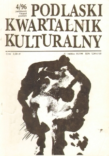 Podlaski Kwartalnik Kulturalny R. 9 (1996) nr 4