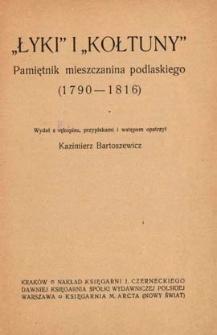 """""""Łyki"""" i """"kołtuny"""" : pamiętnik mieszczanina podlaskiego (1790-1816) /"""