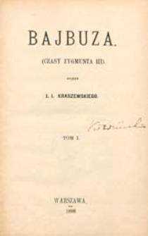 Bajbuza : (czasy Zygmunta III). T. 1