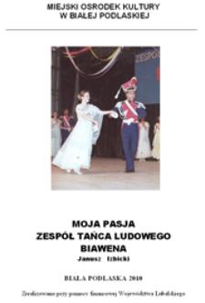 Moja pasja : Zespół Tańca Ludowego Biawena