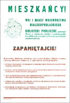 Afisz : [Inc.:] Mieszkańcy wsi i miast województwa bialskopodlaskiego biblioteki publiczne pomogą wam [...]