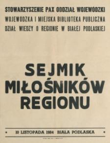 [Afisz] : [Inc.:] Sejmik Miłośników Regionu, 10 listopada 1984 Biała Podlaska