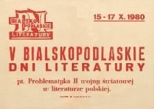 [Afisz] : V Bialskopodlaskie Dni Literatury 15-16-17.X.1980 : II wojna światowa w polskiej literaturze