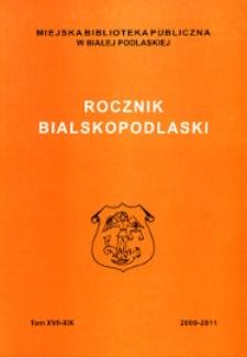 Rocznik Bialskopodlaski T. 17-19 (2009-2011)