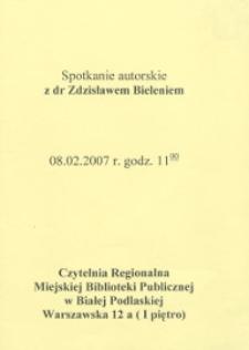 Ulotka : Spotkanie autorskie z dr Zdzisławem Bieleniem 08.02.2007 r.