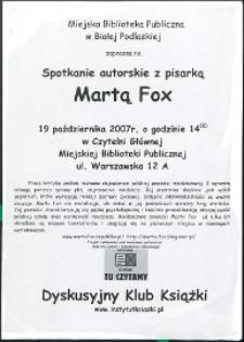 [Ulotka] : Spotkanie autorskie z pisarką Martą Fox, 19.10.2007 r.