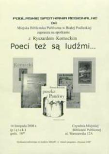 Plakat : Podlaskie Spotkania Regionalne. Nr 6. Poeci też sa ludźmi... : spotkanie z Ryszardem Kornackim, 14.11.2008 r.