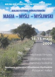 """Ulotka : Bialski Festiwal Okołoliteracki """"Magia - Myśli - Myśliwski"""" 14-15 maja 2009 r."""