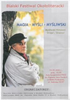 """Plakat : Bialski Festiwal Okołoliteracki """"Magia - Myśli - Myśliwski"""" 14-15 maja 2009 r."""