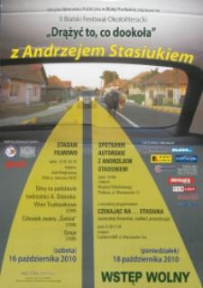 """Plakat : II Bialski Festiwal Okołoliteracki """"Drążyć to, co dookoła"""" z Andrzejem Stasiukiem, 16 i 18 października 2010 r."""