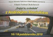 """Ulotka z programem : II Bialski Festiwal Okołoliteracki """"Drążyć to, co dookoła"""" z Andrzejem Stasiukiem, 16 i 18 października 2010 r."""
