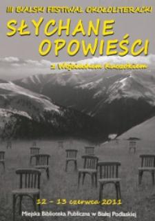 """Druk pamiątkowy : III Bialski Festiwal Okołoliteracki """"Słychane opowieści"""" z Wojciechem Kuczokiem"""", 12-13 czerwca 2011 r."""